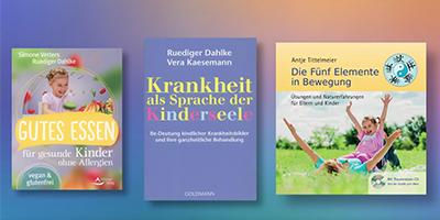 """Die Bücher """"Gutes Essen für gesunde Kinder ohne Allergien vegan & glutenfrei"""", Krankheit als Sprache der Kinderseele und """"Die Fünf Elemente in Bewegung"""""""