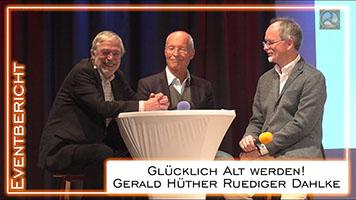 Prof. Dr. Gerald Hüther, Dr. Ruediger Dahlke und Dr. Axel Sutte