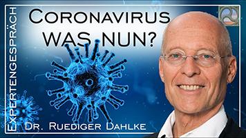 """Dr. Ruediger Dahlke zum Thema """"Coronavirus - was nun?"""""""