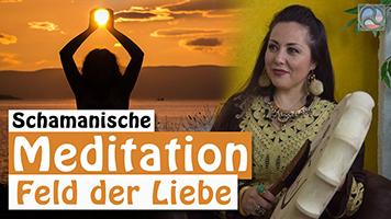 Meditation Feld der Liebe mit Zhannabelle