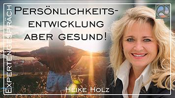 """Heike Holz zum Thema """"Persönlichkeitsentwicklung aber gesund!"""