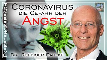 """Dr. Ruediger Dahlke zum Thema """"Coronavirus - Die Gefahr der Angst"""""""